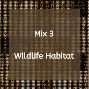 Wildlife Habitat Mix 3
